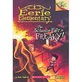 The Science Fair Is Freaky! by Jack Chabert - 9780606388061 Book