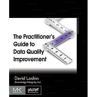 The Practitioner's Guide to Data Quality Improvement by David Loshin