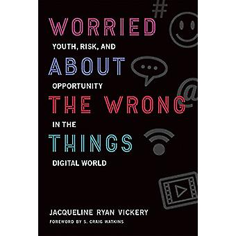 Worried About the Wrong Things - Youth - Risk - and Opportunity in the