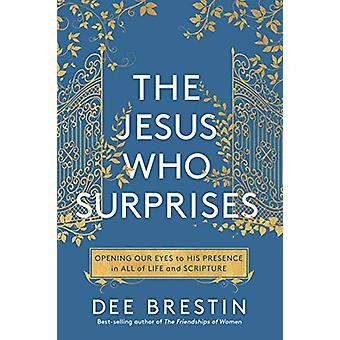 The Jesus who Surprises by Dee Brestin - 9780735291805 Book