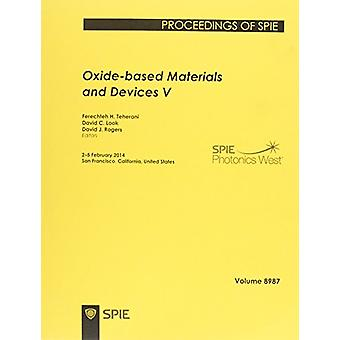 Oxide-based Materials and Devices V by Ferechteh Hosseini Teherani -