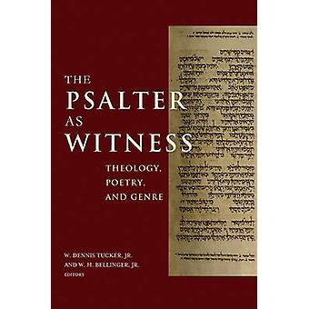 The Psalter as Witness - Theology - Poetry - and Genre de W. Dennis Tu