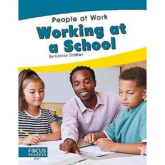 People at Work - Working at a School by  -Connor Stratton - 9781644930