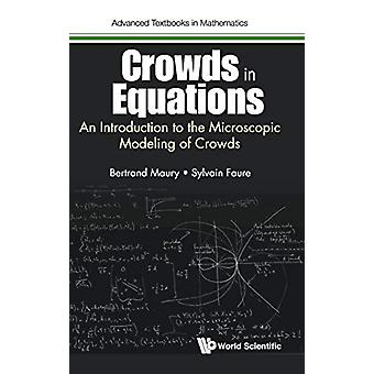 Crowds In Equations - An Introduction To The Microscopic Modeling Of C