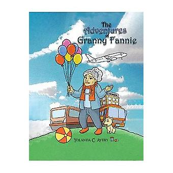 The Adventures of Granny Fannie by Yolanda C. Avery - 9781788480925 B