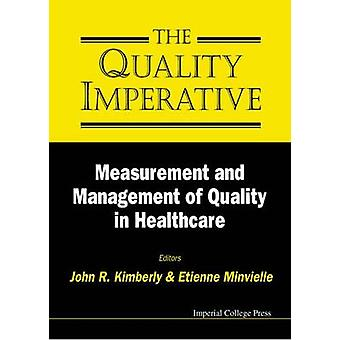 The Quality Imperative - Measurement and Management of Quality in Heal