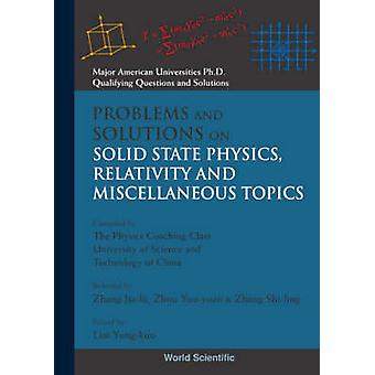 Problems and Solutions on Solid State Physics Relativity and Miscella