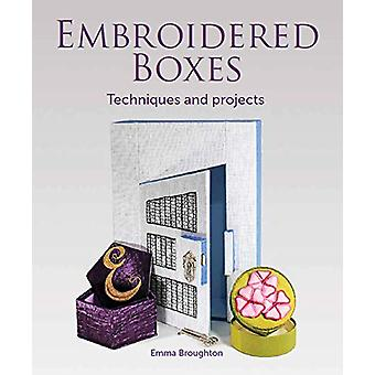 Embroidered Boxes - Techniques and Projects by Emma Broughton - 978178