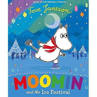 Moomin and the Ice Festival by Tove Jansson - 9780141375601 Book