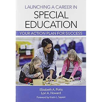 Your Career in Special Education - Planning for Success by Elizabeth A