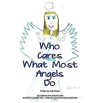 Who Cares What Most Angels Do by Judy Ortado - 9781543959949 Book