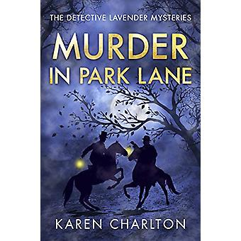 Murder in Park Lane by Karen Charlton - 9781503955622 Book
