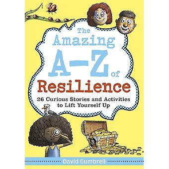 The Amazing AZ of Resilience by Gumbrell & David