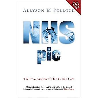 NHS plc The Privatisation of Our Health Care