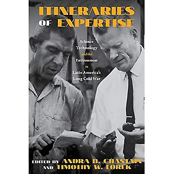 Itineraries of Expertise: Science, Technology, and the Environment in Latin America's Long Cold War (Intersections)