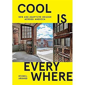 Cool is overal: nieuw en adaptief design in heel Amerika