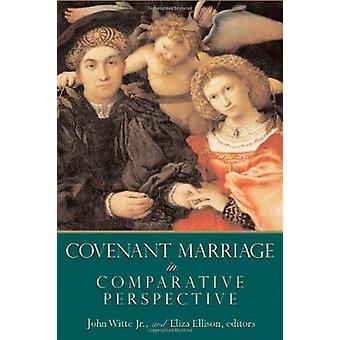 Covenant Marriage in Comparative Perspective by John Wite - 978080282