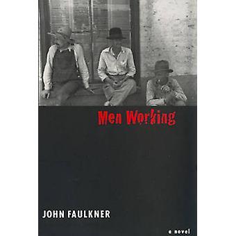 ジョン・フォークナーが働く男性 - 9780820318271 ブック