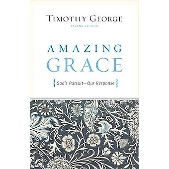 Amazing Grace - God's Pursuit - Our Response by Timothy George - 97814