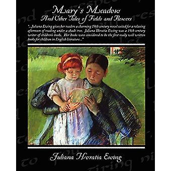 Mary's Meadow and Other Tales of Fields and Flowers by Juliana Horati