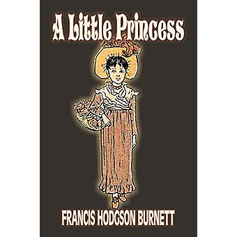 A Little Princess by Frances Hodgson Burnett - Juvenile Fiction - Cla