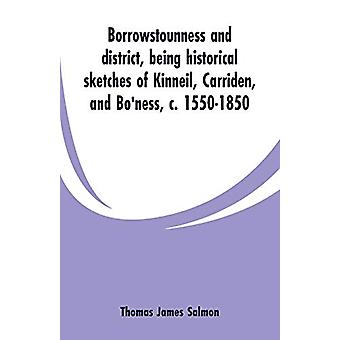 Borrowstounness and district - being historical sketches of Kinneil -