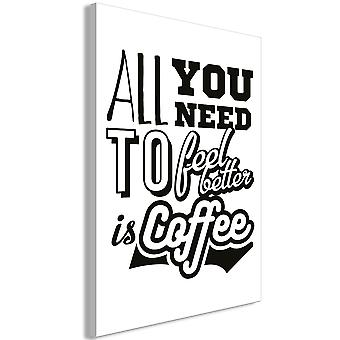 Wandbild - All You Need to Feel Better Is Coffee (1 Part) Vertical