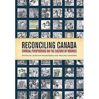 Vereinbarkeit von Kanada - kritische Perspektiven auf die Kultur der Wiedergutmachung b