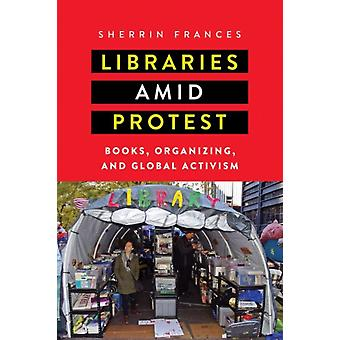 Libraries amid Protest by Sherrin Frances