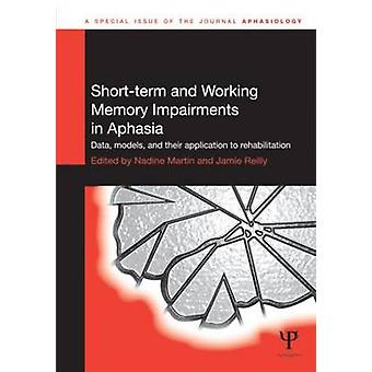 Troubles de la mémoire à court terme et de travail dans les modèles de données sur l'aphasie et leur application à la réadaptation Problèmes spéciaux d'aphasiologie