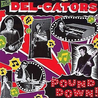 Del-Gators - Pound Down [CD] USA import