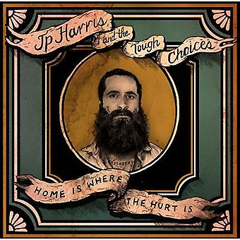 Jp Harris & the Tough Choices - Home Is Where the Hurt Is [CD] USA import