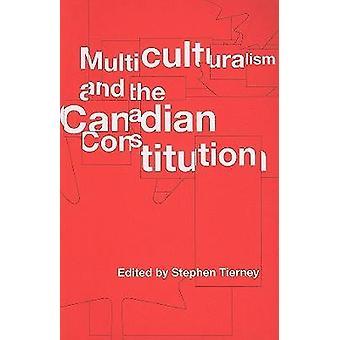 Mångkulturalism och kanadensiska konstitutionen av Stephen Tierney - D