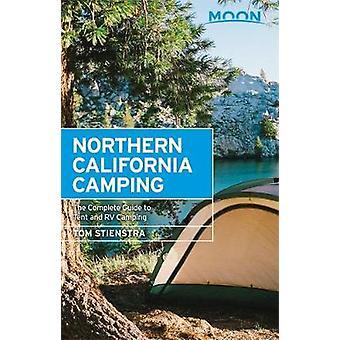 Nord de la Californie Camping - 6ème édition - le Guide complet de la lune