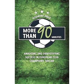 More Than 90 Minutes - Analyzing and Demystifying Success in European