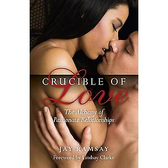 Crucible of Love (New edition) by Jay Ramsay - 9781780992037 Book