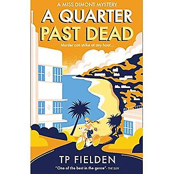 Een kwart afgelopen doden (een Miss Dimont mysterie, boek 3) (een Miss Dimont Mystery)