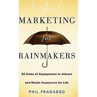 Marketing voor Rainmakers: 52 Rules of Engagement aantrekken en behouden van klanten voor het leven