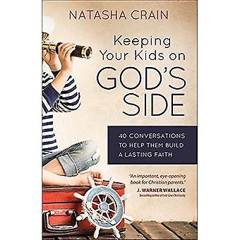 Houden van uw jonge geitjes aan Gods zijde: 40 gesprekken om te bouwen van een blijvende geloof