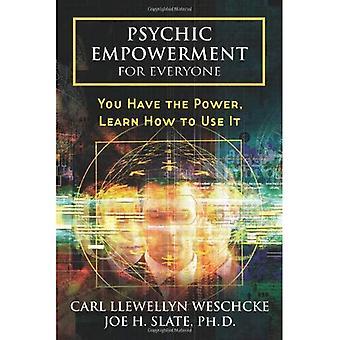 Psychische Empowerment voor iedereen: U hebt de macht, leren hoe te gebruiken