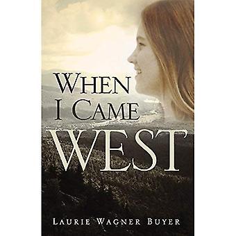 Quand je suis arrivé à l'ouest