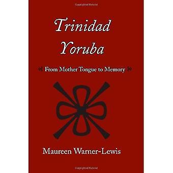 Trinidad-Yoruba: Von der Muttersprache in den Speicher (karibische Archäologie und Völkergeschichte)