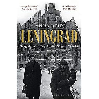 Leningrad: Tragedin i en stad under belägring, 1941-44