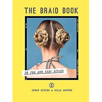 El libro de la trenza: 20 estilos de divertido y fáciles