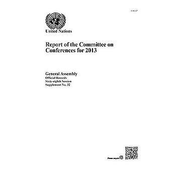 Verslag van de Commissie conferenties voor 2013 (officiële Records)