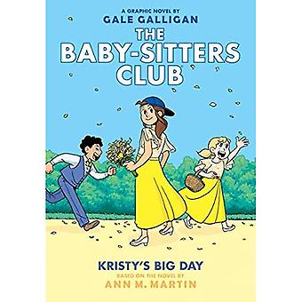Kristy's Big Day (the Baby-Sitters Club Graphix #6): Full-Color Edition (Baby-Sitters Club Graphix)