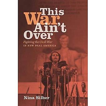 This War Ain't Over: Fighting the Civil War in New Deal America