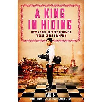Un re nel nascondere come un bambino rifugiato è diventato un campione del mondo di scacchi da Fahim Mohammad & Con Sophie Le Callennec & Con Xavier Parmentier