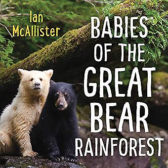 Bébés de la Great Bear Rainforest [cartonné]
