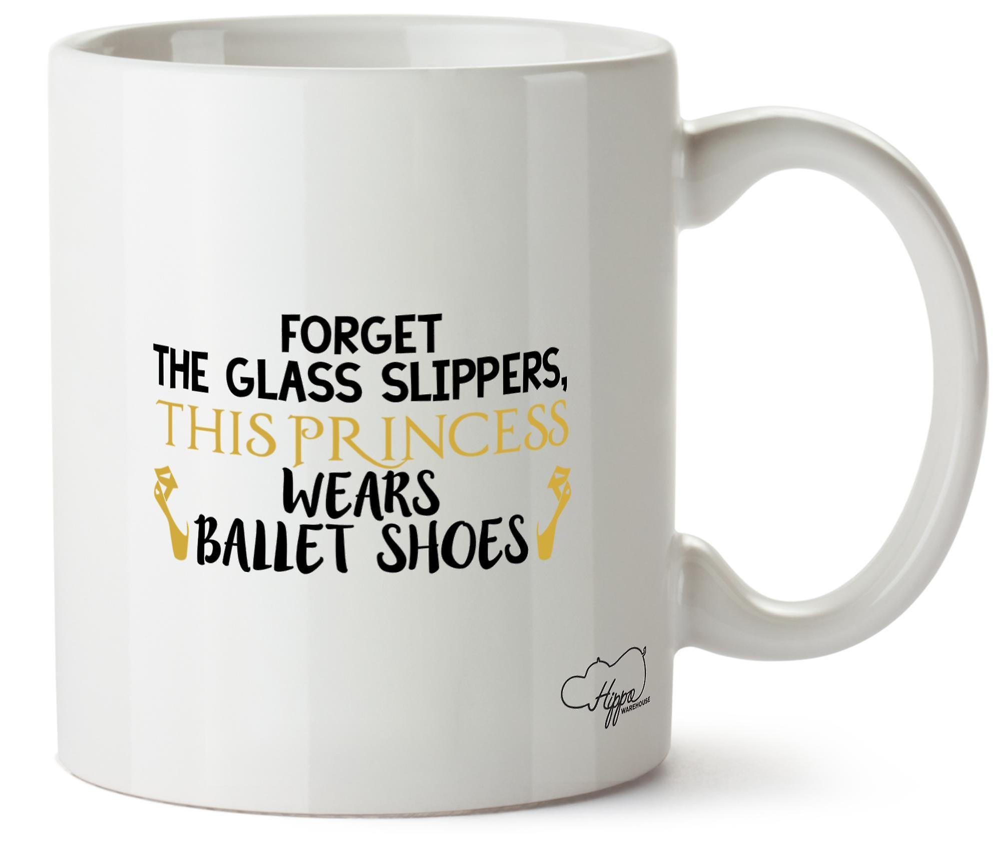Hippowarehouse Forget The Glass Slippers, This Princess Wears Ballet Shoes Printed Mug Cup Ceramic 10oz